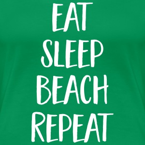 Eat, Sleep, Beach, Repeat Magliette - Maglietta Premium da donna