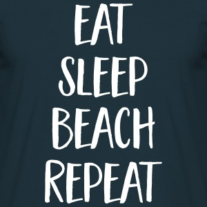 Eat, Sleep, Beach, Repeat T-Shirts - Men's T-Shirt
