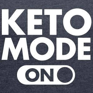 Keto Mode (On) T-Shirts - Women's T-shirt with rolled up sleeves