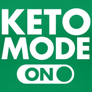 Keto Mode (On) Camisetas - Camiseta premium mujer