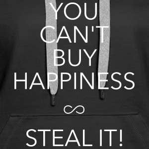 you can't buy happiness Hoodies & Sweatshirts - Women's Premium Hoodie