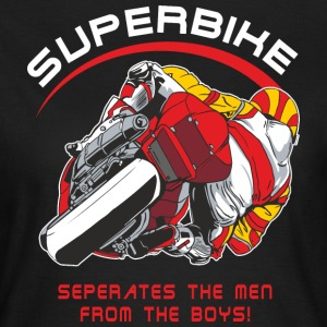 MD - BIKER - Superbike seperates the men from the boys - Motorrad Design - RAHMENLOS Geburtstags Ges T-Shirts - Frauen T-Shirt