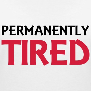 Permanently tired T-Shirts - Women's V-Neck T-Shirt