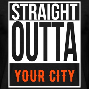 ''CUSTOM'' STRAIGHT OUTTA  T-Shirts - Men's T-Shirt