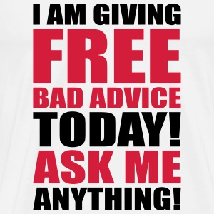 free bad advice T-shirts - Herre premium T-shirt