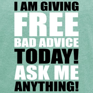 free bad advice T-Shirts - Women's T-shirt with rolled up sleeves