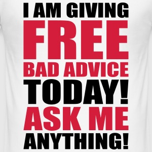 free bad advice T-Shirts - Männer Slim Fit T-Shirt