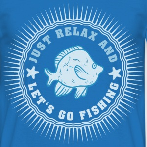 relax_and_lets_go_fishing_06201609 T-Shirts - Männer T-Shirt