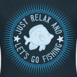 relax_and_lets_go_fishing_06201614 T-Shirts - Frauen T-Shirt