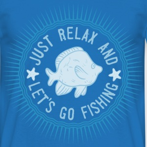 relax_and_lets_go_fishing_06201614 T-Shirts - Männer T-Shirt