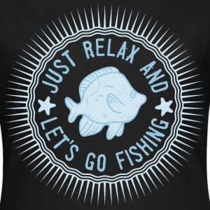 relax_and_lets_go_fishing_06201615 T-Shirts - Frauen T-Shirt