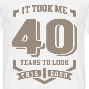 It Took Me 40 Years - Men's T-Shirt