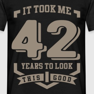 It Took Me 42 Years - Men's T-Shirt