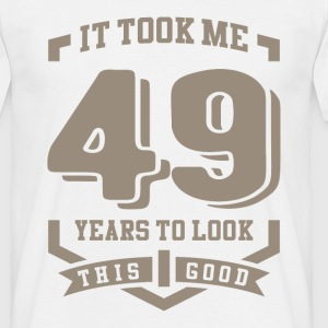 It Took Me 49 Years - Men's T-Shirt