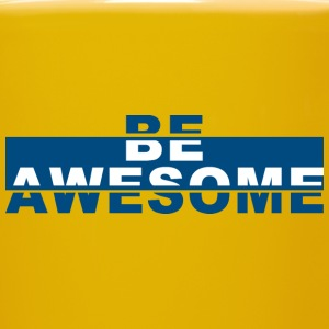 Kaffeetasse gelb - Be Awesome - Tasse einfarbig