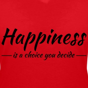 Happiness is a choice you decide Tee shirts - T-shirt col V Femme