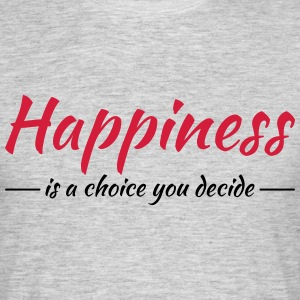 Happiness is a choice you decide Tee shirts - T-shirt Homme