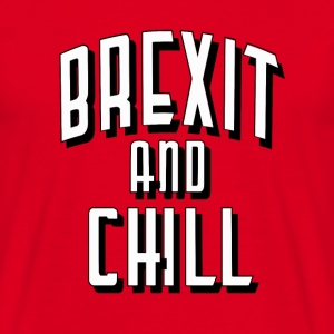 Brexit and Chill - Men's T-Shirt
