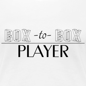 Box-to-Box Player T-Shirts - Women's Premium T-Shirt