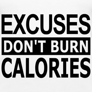 Excuses dont Burn Calories - Camiseta de tirantes premium mujer