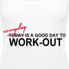 everyday is a good day to workout - Frauen Premium Tank Top