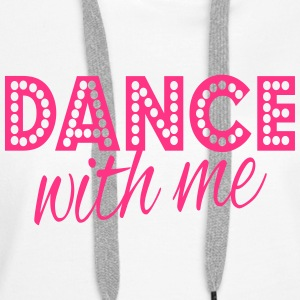 dance with me Sweat-shirts - Sweat-shirt à capuche Premium pour femmes