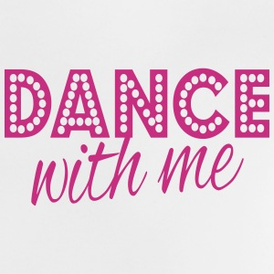 dance with me Baby shirts - Baby T-shirt