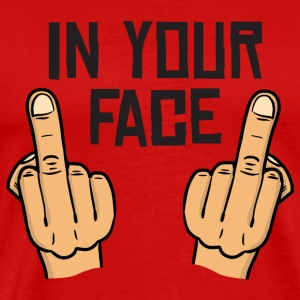 in your face / middlefingers / fuck you T-shirts - Mannen Premium T-shirt