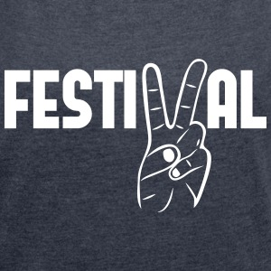 Festival peace music concerts party T-Shirts - Women's T-shirt with rolled up sleeves