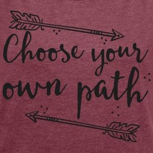 choose your own path with arrow T-Shirts - Women's T-shirt with rolled up sleeves