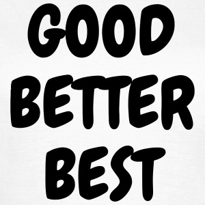Good Better Best - Sport - Fun - Boss - Funny T-Shirts - Women's T-Shirt