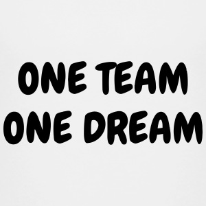 One Team One Dream - Sport - Fun - Boss - Funny T-shirts - Premium-T-shirt tonåring