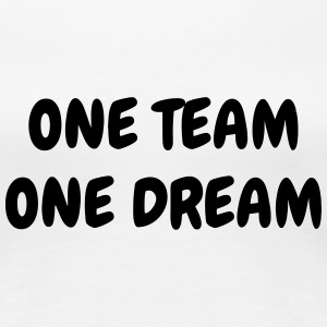 One Team One Dream - Sport - Fun - Boss - Funny Koszulki - Koszulka damska Premium