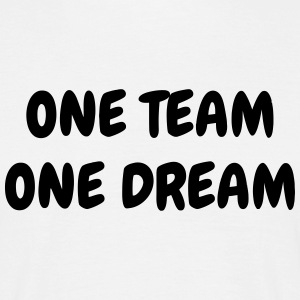 One Team One Dream - Sport - Fun - Boss - Funny T-skjorter - T-skjorte for menn