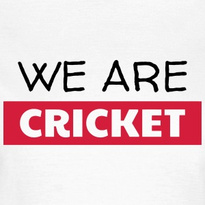 Cricket - Cricketer - Sport - Kricket - Wicket T-shirts - Vrouwen T-shirt