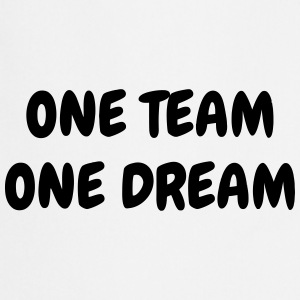 One Team One Dream - Sport - Fun - Boss - Funny  Aprons - Cooking Apron