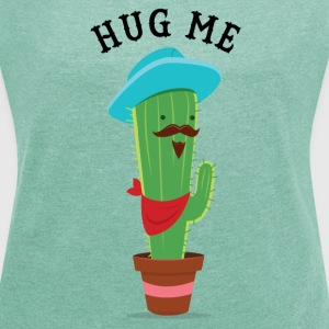 Hug Me (Cactus) T-Shirts - Women's T-shirt with rolled up sleeves