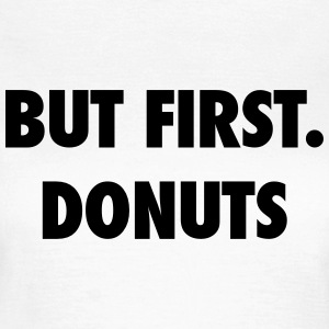 But first donuts T-shirts - Dame-T-shirt