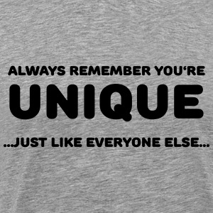 Always remember you're unique T-Shirts - Men's Premium T-Shirt