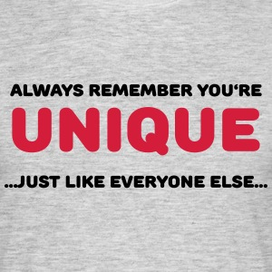 Always remember you're unique T-shirts - T-shirt herr