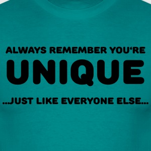 Always remember you're unique T-Shirts - Men's T-Shirt