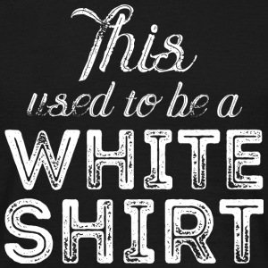 This used to be a white shirt - Grungelook T-Shirts - Men's T-Shirt