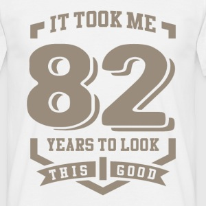 It Took Me 82 Years - Men's T-Shirt