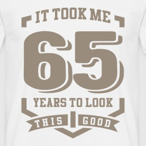 It Took Me 65 Years - Men's T-Shirt