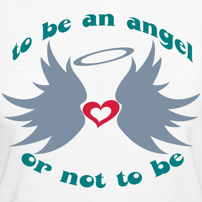 Tee shirt Bio Femme To be an angel or not to be