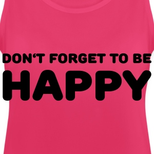 Don't forget to be happy Sports wear - Women's Breathable Tank Top