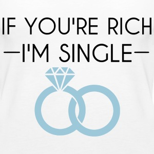 If you're rich i'm single Tops - Frauen Premium Tank Top