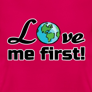 Earth - Love me first T-Shirts - Women's T-Shirt