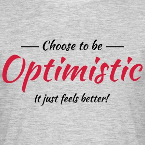 Choose to be optimistic T-shirts - T-shirt herr