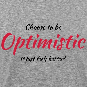 Choose to be optimistic T-Shirts - Men's Premium T-Shirt